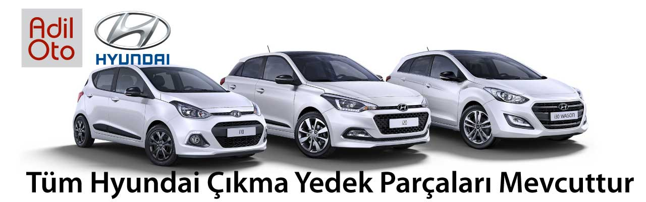 Hyundai Çıkma Parça